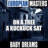 European Masters: On a Tree a Kuckuck Sat by Baby Dreams