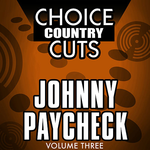 Choice Country Cuts, Vol. 3 by Johnny Paycheck