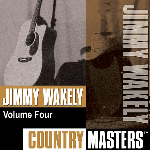 Country Masters, Vol. 4 by Jimmy Wakely
