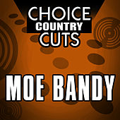 Choice Country Cuts by Moe Bandy