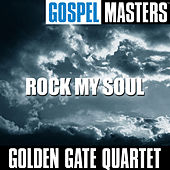 Gospel Masters: Rock My Soul by Golden Gate Quartet