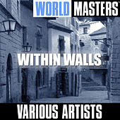 World Masters: Within Walls by Various Artists