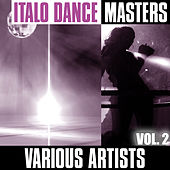 Italo Dance Masters, Vol. 2 by Various Artists