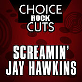Choice Rock Cuts by Screamin' Jay Hawkins