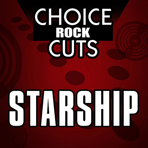 Choice Rock Cuts by Starship