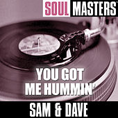 Soul Masters: You Got Me Hummin' by Sam and Dave