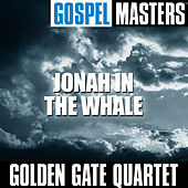 Gospel Masters: Jonah in the Whale by Golden Gate Quartet