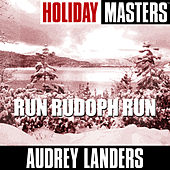 Holiday Masters: Run Rudoph Run by Audrey Landers