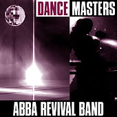 Dance Masters by ABBA Revival Band