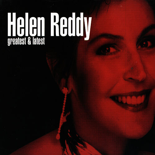 Greatest & Latest by Helen Reddy