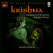 Krishna - A Celebration Of Shri Krishna & Radha's Shringar by Shubha Mudgal