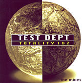 Totality 1 & 2 - The Mixes by Test Dept.