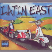 Latin East by Various Artists