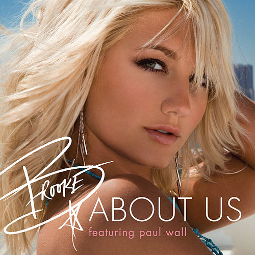 About Us [Feat. Paul Wall] by Brooke Hogan