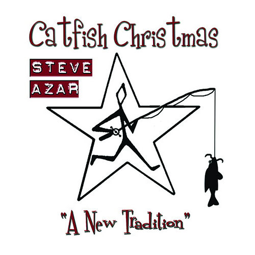Catfish Christmas by Steve Azar