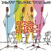 Sing! Sing! Sing! by New York Voices