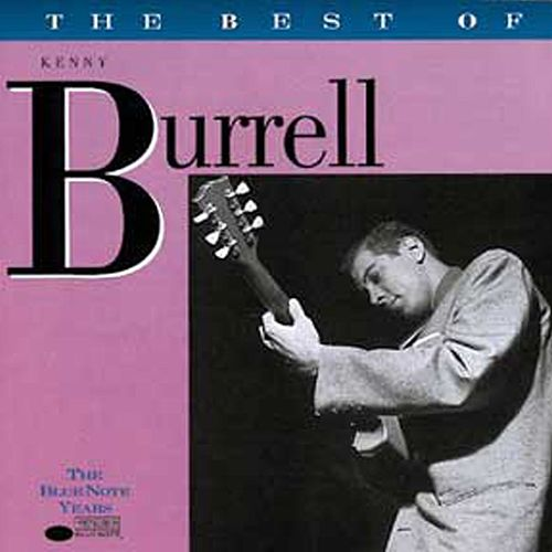 The Best Of Kenny Burrell by Kenny Burrell