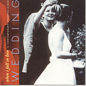 Wedding: When I Fall In Love by Various Artists