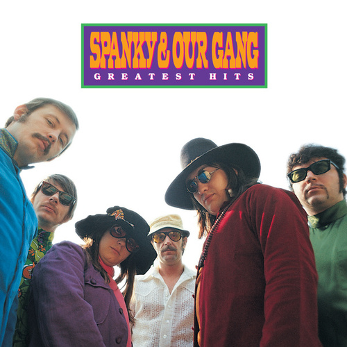 Greatest Hits by Spanky & Our Gang