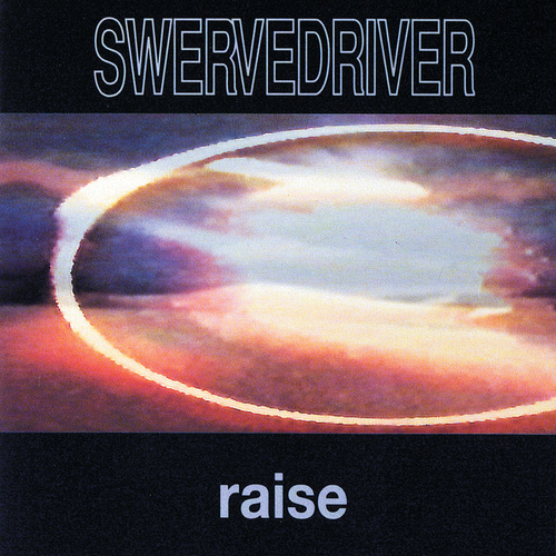Raise by Swervedriver