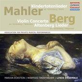 Mahler: Kindertotenlieder - Berg: Violin Concerto - 5 Altenberglieder by Various Artists