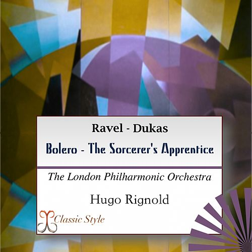 Ravel: Bolero - Dukas: Sorcerer's Apprentice by London Philharmonic Orchestra