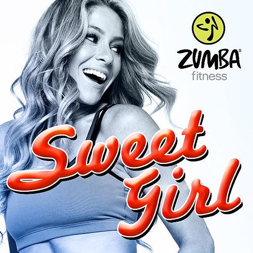 Sweet Girl by Zumba Fitness