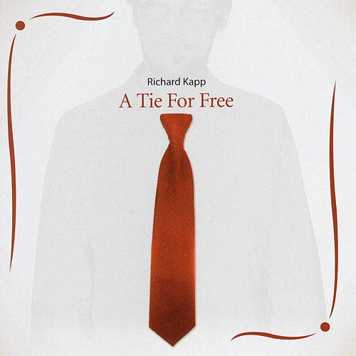 A Tie For Free by Richard Kapp