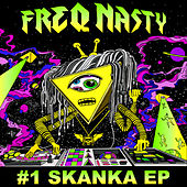 #1 Skanka EP by Freq. Nasty
