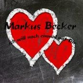 Ich will noch einmal mit Dir by Markus Becker