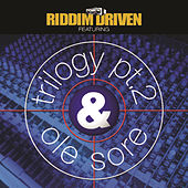 Riddim Driven Featuring Trilogy Pt. 2: Ole Sore by Various Artists