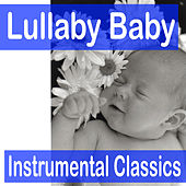 Lullaby Baby: Instrumental Classics von Lullaby Babies