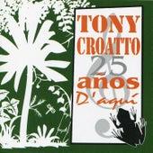 25 Años D' Aquí by Tony Croatto