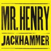 Jackhammer von Mr. Henry