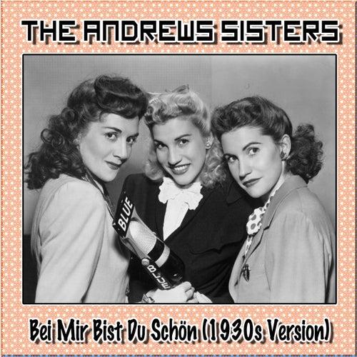 Bei mir bist du schön (1930s Version) by The Andrews Sisters