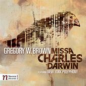 Brown: Missa Charles Darwin by New York Polyphony