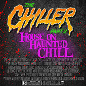 The Chiller, Pt. 2: House On Haunted Chill by Various Artists