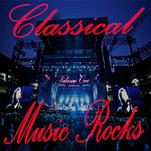Classical Music Rocks Volume 1 by Various Artists