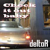 Check It Out Baby by Delta R