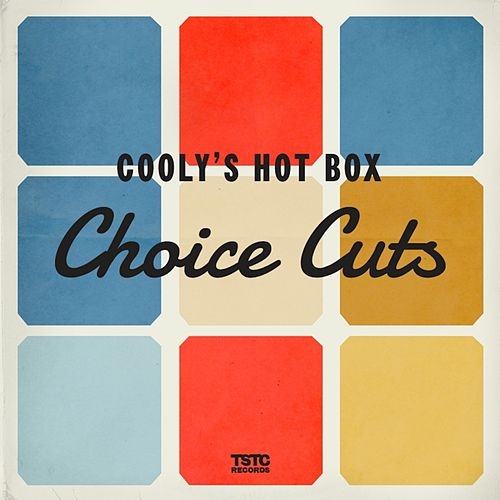 Choice Cuts - EP by Cooly's Hot-Box