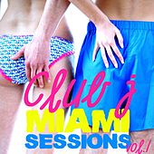 Club J Miami Sessions Volume 1 by Various Artists