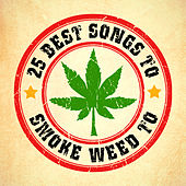 25 Best Songs to Smoke Weed To by Dope
