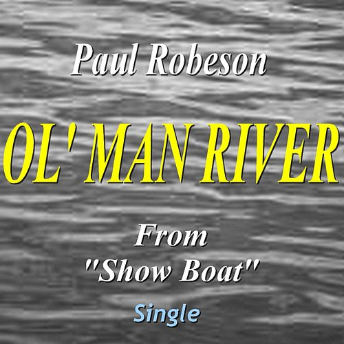 Ol' Man River (From 'Show Boat') by Paul Robeson