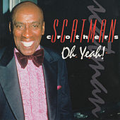 Oh Yeah! by Scatman Crothers