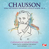 Chausson: Poem for Violin and Orchestra in E-Flat Major, Op. 25 (Digitally Remastered) by Igor Oistrakh