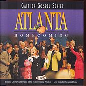 Atlanta Homecoming by Bill & Gloria Gaither