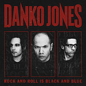 Rock and Roll Is Black and Blue (Deluxe Version) by Danko Jones