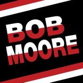 Bob Moore by Bob Moore