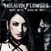 White Me In / Black Me Out (Bonus Tracks Version) by Helalyn Flowers
