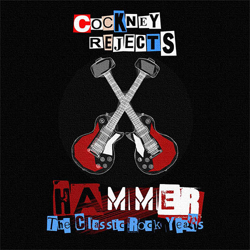 Hammer (The Wild Ones / Quiet Storm / Lethal / Nathan's Pies & Eels) by Cockney Rejects